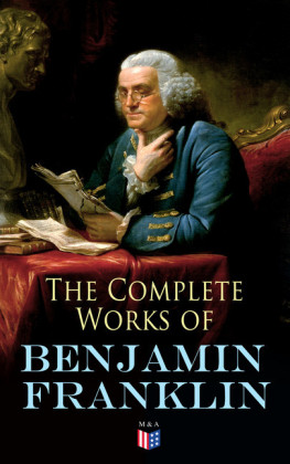 The Complete Works of Benjamin Franklin