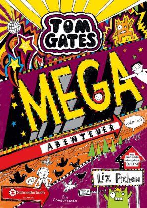 Tom Gates - Mega-Abenteuer (oder so)