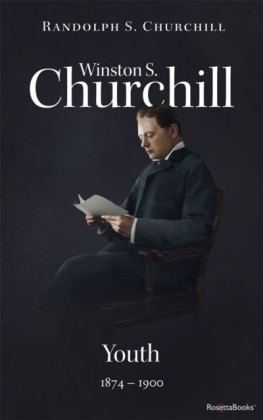 Winston S. Churchill: Youth, 1874-1900 (Volume I)