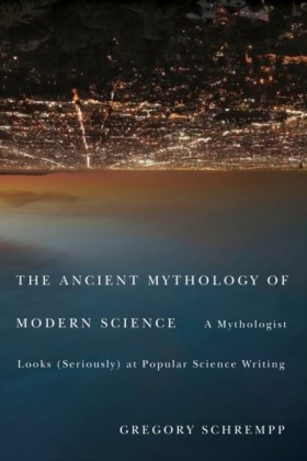Ancient Mythology of Modern Science