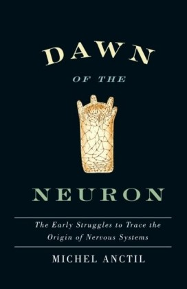 Dawn of the Neuron