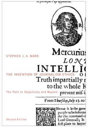 Invention of Journalism Ethics, Second Edition