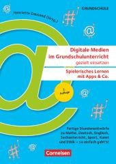 Digitale Medien im Grundschulunterricht gezielt einsetzen - Spielerisch lernen mit Apps & Co. Cover