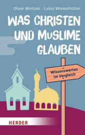 Was Christen und Muslime glauben Cover
