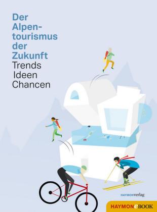 Der Alpentourismus der Zukunft