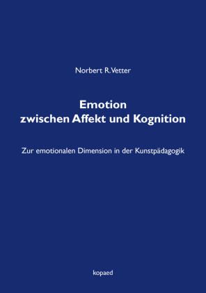 Emotion zwischen Affekt und Kognition