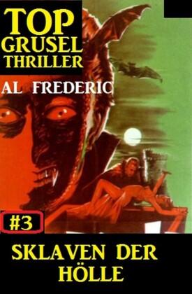 Top Grusel Thriller #3: Sklaven der Hölle