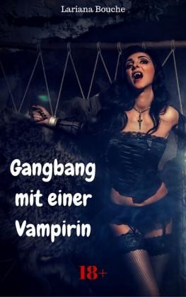 Gangbang mit einer Vampirin