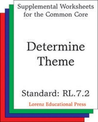 Determine Theme (CCSS RL.7.2)