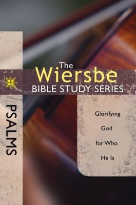 Wiersbe Bible Study Series: Psalms