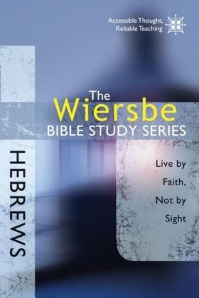 Wiersbe Bible Study Series: Hebrews