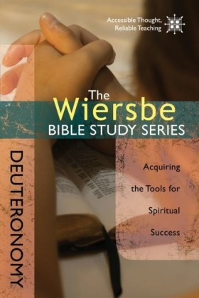 Wiersbe Bible Study Series: Deuteronomy