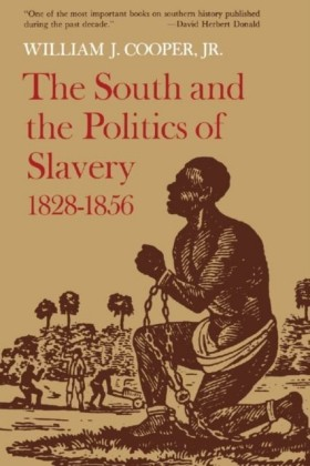 South and the Politics of Slavery, 1828--1856