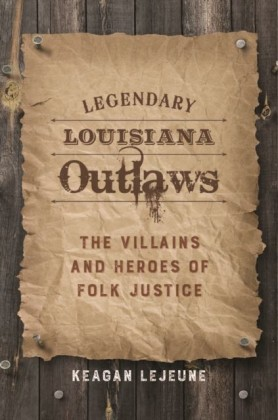 Legendary Louisiana Outlaws