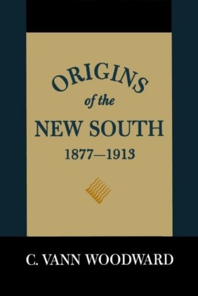 Origins of the New South, 1877--1913