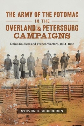 Army of the Potomac in the Overland and Petersburg Campaigns