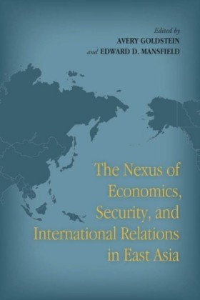 Nexus of Economics, Security, and International Relations in East Asia