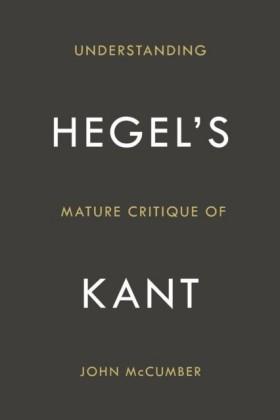 Understanding Hegel's Mature Critique of Kant