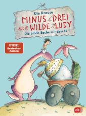 Minus Drei und die wilde Lucy - Die blöde Sache mit dem Ei Cover