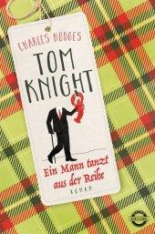 Tom Knight. Ein Mann tanzt aus der Reihe Cover