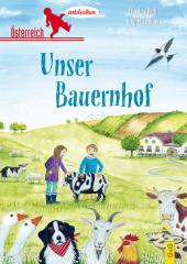 Österreich entdecken - Unser Bauernhof