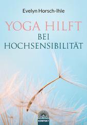 Yoga hilft bei Hochsensibilität