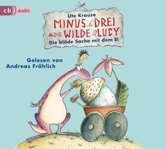 Minus Drei und die wilde Lucy - Die blöde Sache mit dem Ei, 1 Audio-CD