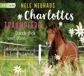 Charlottes Traumpferd - Durch dick und dünn, 4 Audio-CDs