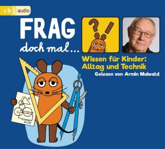 Frag doch mal ... die Maus! Wissen für Kinder: Alltag und Technik, 1 Audio-CD