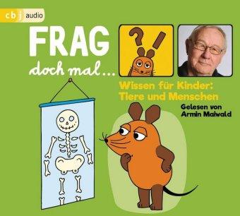Frag doch mal ... die Maus! Wissen für Kinder: Tiere und Menschen, 1 Audio-CD