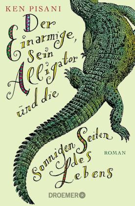 Der Einarmige, sein Alligator und die sonnigen Seiten des Lebens