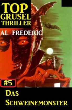 Top Grusel Thriller #5: Das Schweinemonster