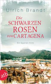 Die schwarzen Rosen von Cartagena