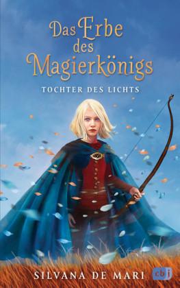 Das Erbe des Magierkönigs - Tochter des Lichts
