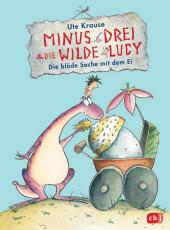 Minus Drei und die wilde Lucy - Die blöde Sache mit dem Ei