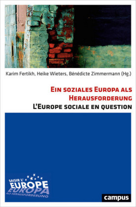 Ein soziales Europa als Herausforderung L'Europe sociale en question