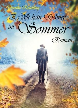 Es fällt kein Schnee im Sommer - Roman