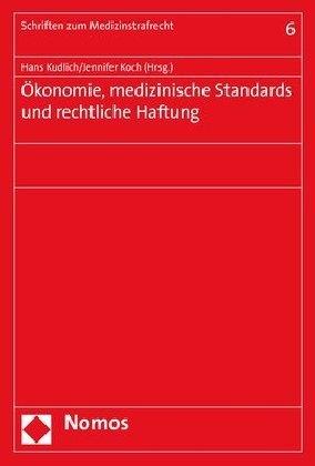 Ökonomie, medizinische Standards und rechtliche Haftung