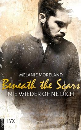 Beneath the Scars - Nie wieder ohne dich