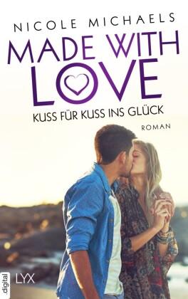 Made with Love - Kuss für Kuss ins Glück