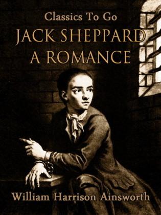 Jack Sheppard: A Romance
