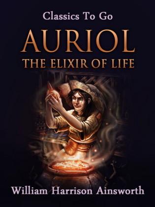 Auriol; Or, the Elixir of Life