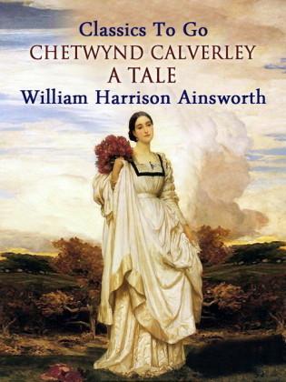Chetwynd Calverley: A Tale