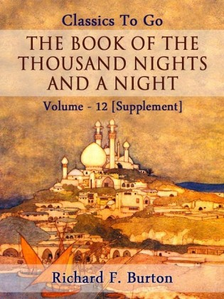 The Book of the Thousand Nights and a Night - Volume 12 [Supplement]