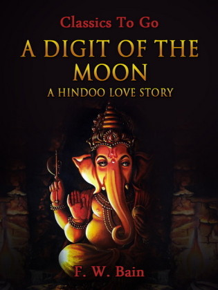 A Digit of the Moon / A Hindoo Love Story