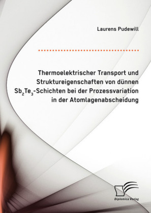Thermoelektrischer Transport und Struktureigenschaften von dünnen Sb2Te3-Schichten bei der Prozessvariation in der Atomlagenabscheidung