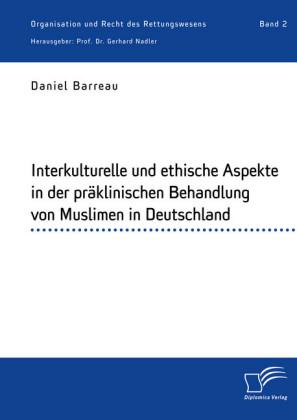 Interkulturelle und ethische Aspekte in der präklinischen Behandlung von Muslimen in Deutschland