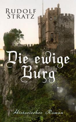 Die ewige Burg: Historischer Roman