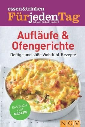 ESSEN & TRINKEN FÜR JEDEN TAG - Aufläufe & Ofengerichte