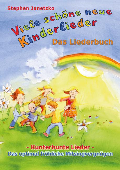 Viele Schöne Neue Kinderlieder Kunterbunte Lieder Das